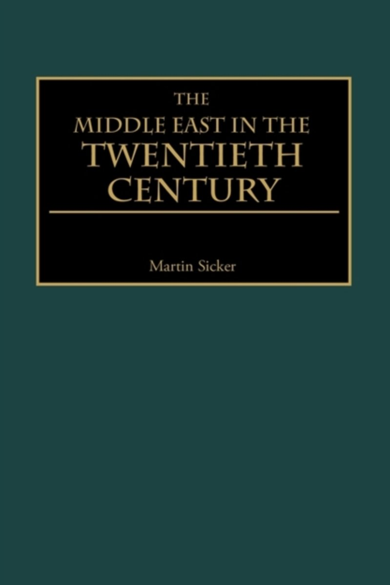 The Middle East in the Twentieth Century