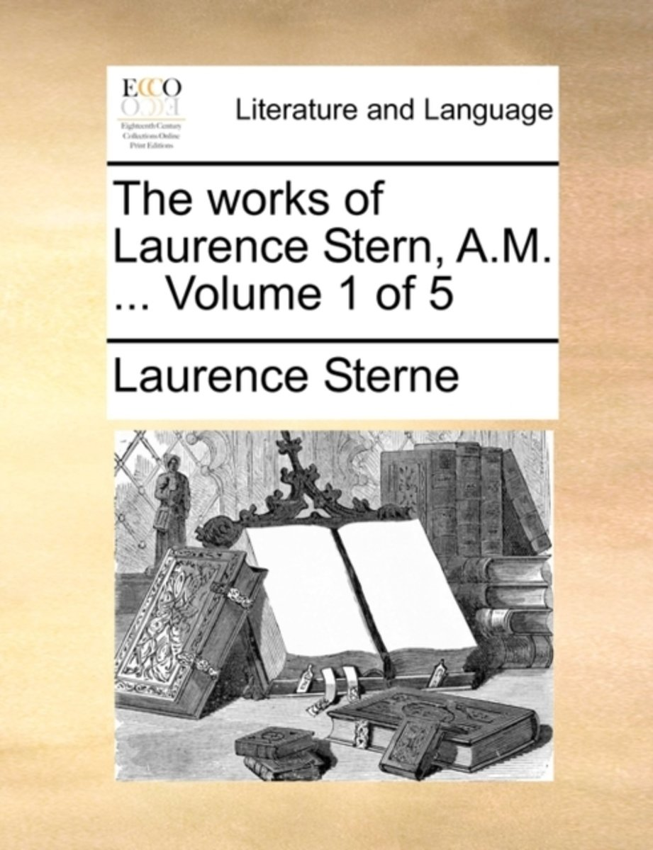 The Works of Laurence Stern, A.M. ... Volume 1 of 5