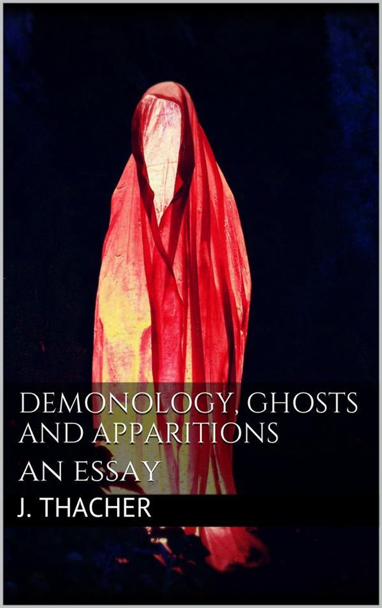 Demonology, Ghosts and Apparitions