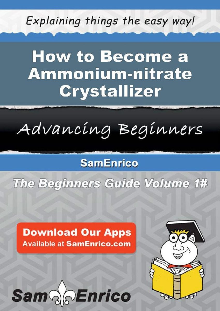 How to Become a Ammonium-nitrate Crystallizer
