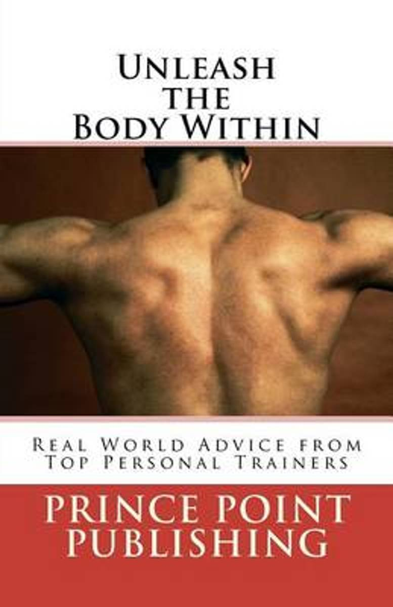 Unleash the Body Within