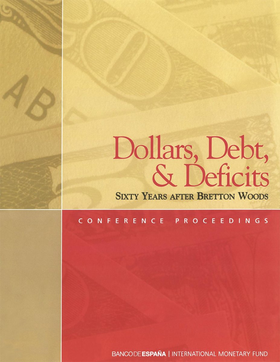 Dollars, Debt, and Deficits: Sixty Years After Bretton Woods