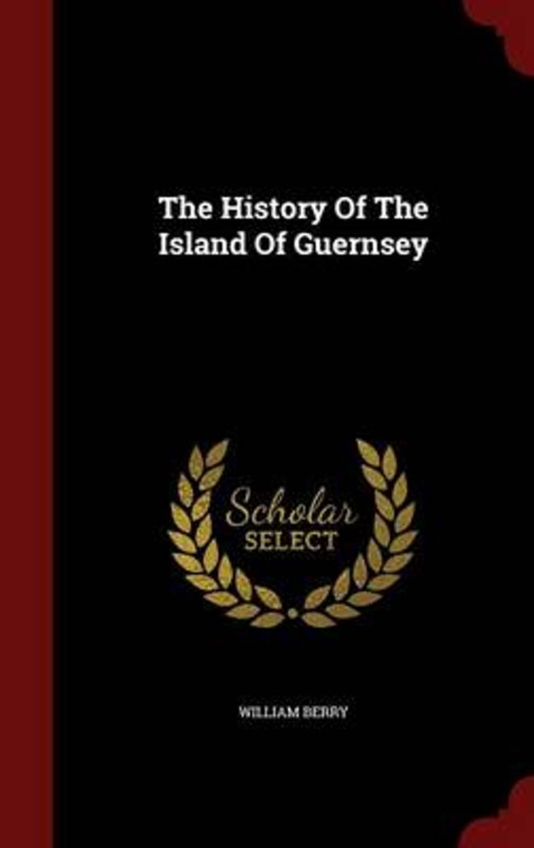 The History of the Island of Guernsey