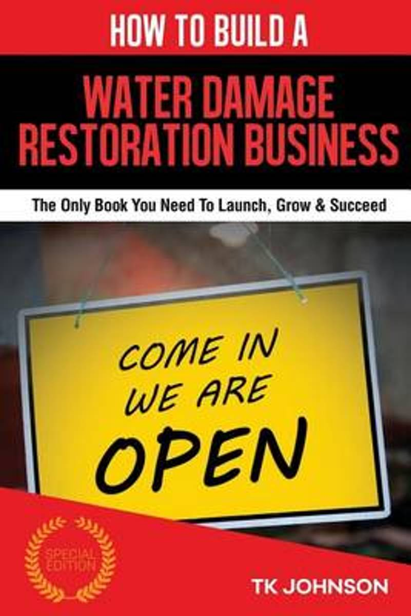 How to Build a Water Damage Restoration Business (Special Edition)