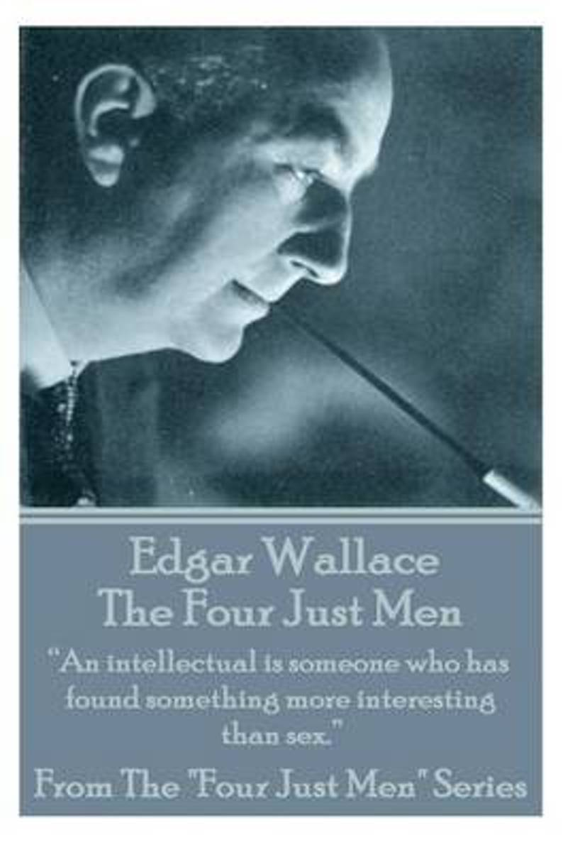 Edgar Wallace - The Four Just Men