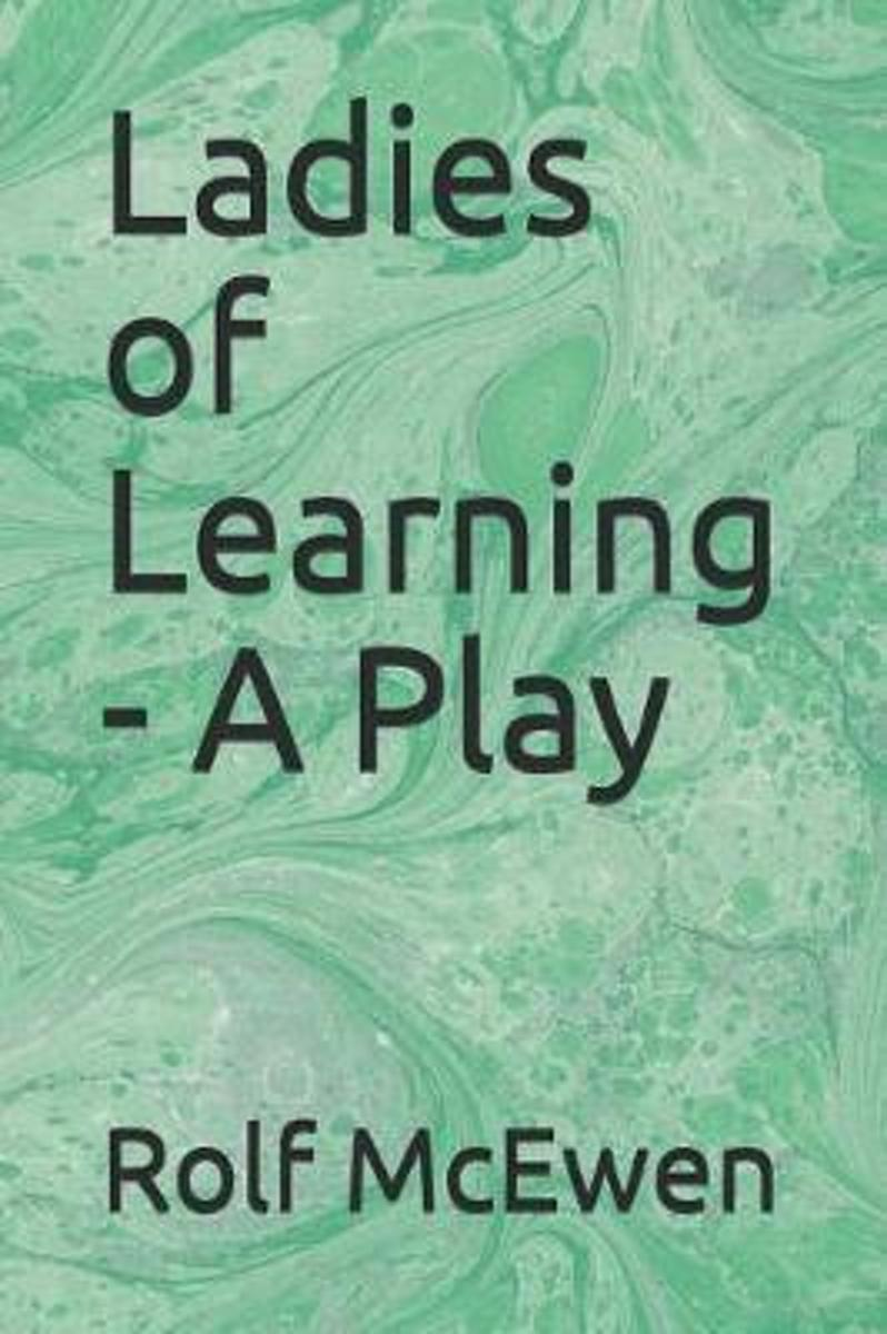 Ladies of Learning - A Play