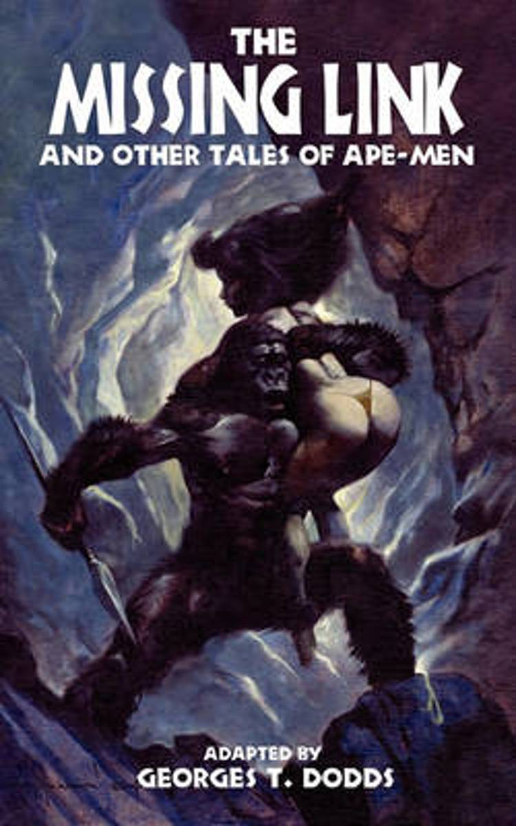 The Missing Link and Other Tales of Ape-Men