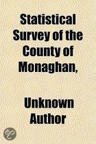 Statistical Survey of the County of Monaghan; With Observations on the Means of Improvement, Drawn Up in the Year 1801, for the Consideration and Under the Direction of the Dublin Society,