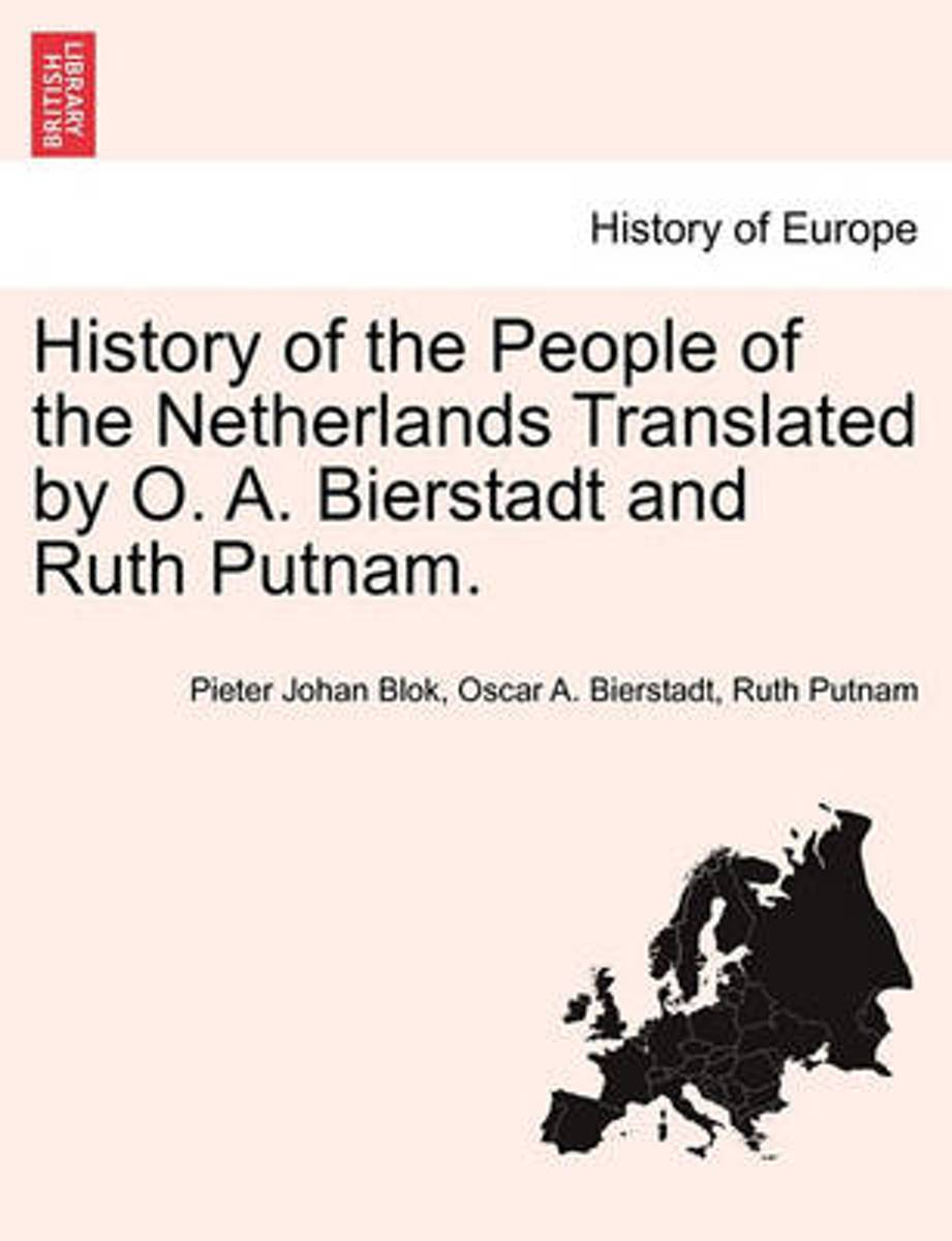 History of the People of the Netherlands Translated by O. A. Bierstadt and Ruth Putnam. Part III