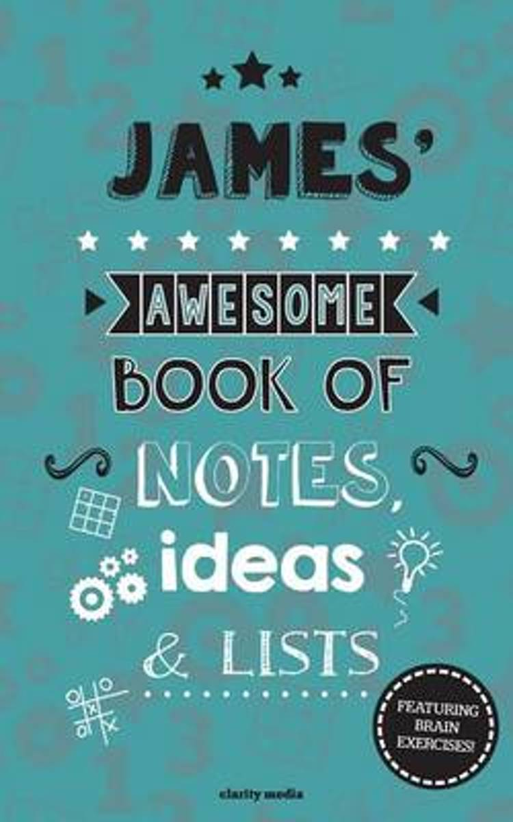 James' Awesome Book of Notes, Lists & Ideas