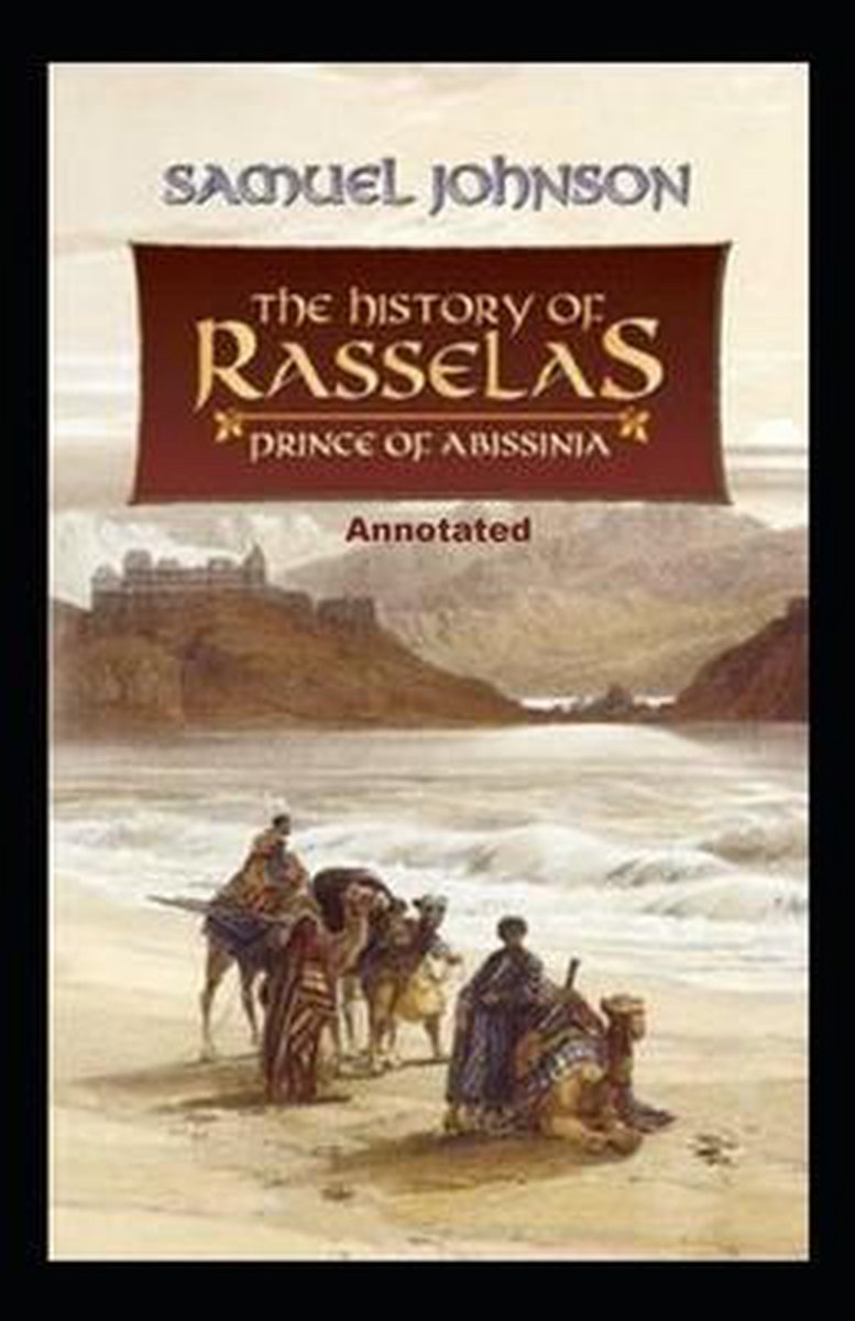 The History of Rasselas, Prince of Abissinia Annotated
