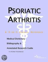 Psoriatic Arthritis - a Medical Dictionary, Bibliography, and Annotated Research Guide to Internet References
