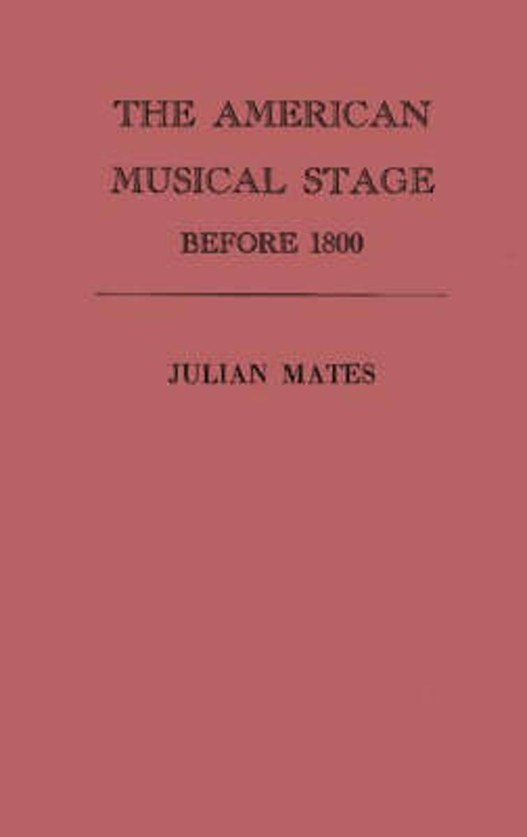 The American Musical Stage Before 1800