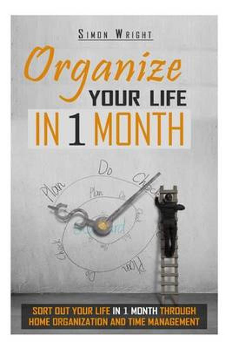 Organize Your Life in 1 Month