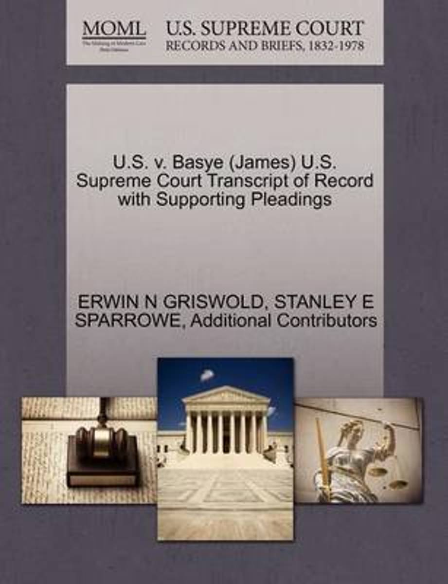 U.S. V. Basye (James) U.S. Supreme Court Transcript of Record with Supporting Pleadings