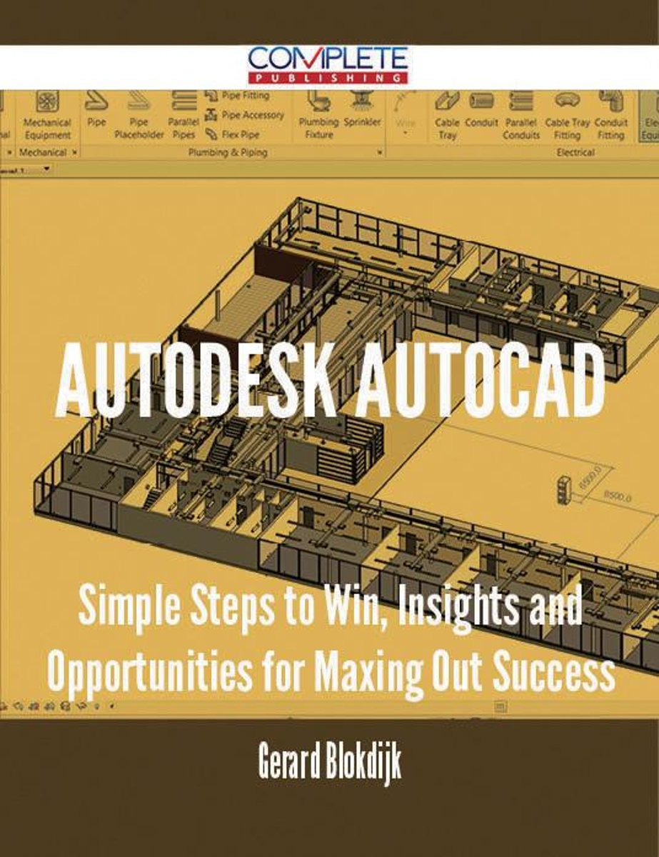 Autodesk AutoCAD - Simple Steps to Win, Insights and Opportunities for Maxing Out Success