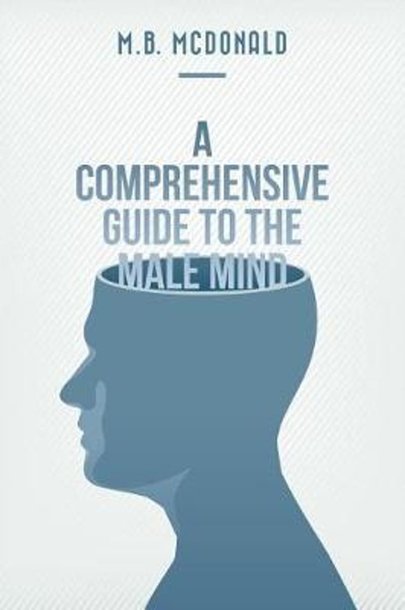 A Comprehensive Guide to the Male Mind