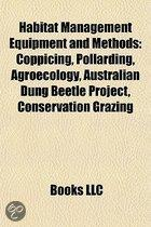 Habitat Management Equipment and Methods: Coppicing, Pollarding, Sowing, Plant Defense Against Herbivory, Agroecology