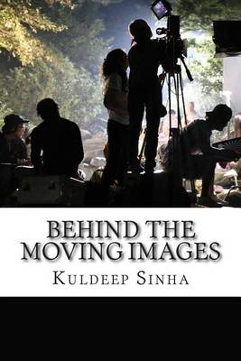 Behind the Moving Images