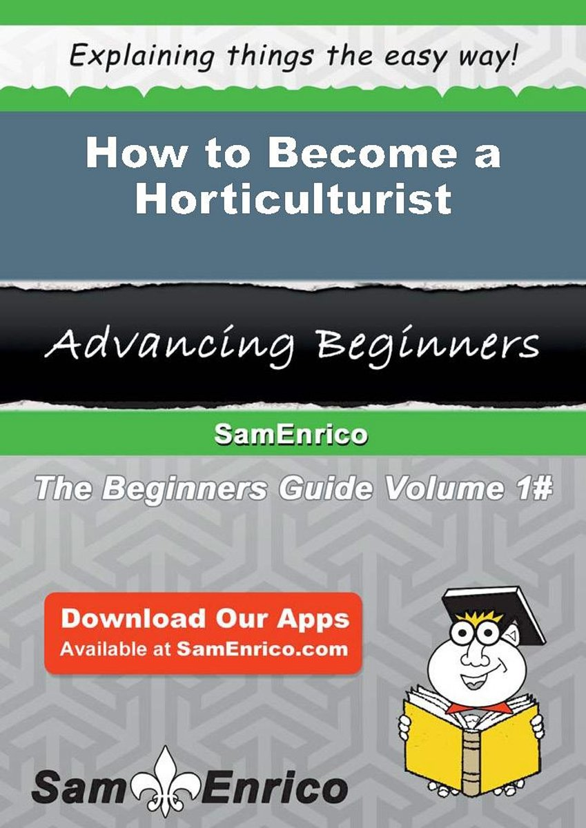 How to Become a Horticulturist