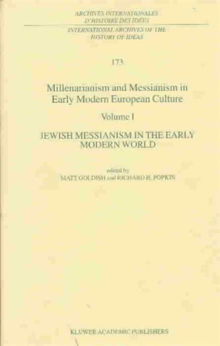 Millenarianism and Messianism in Early Modern European Culture Volume IV