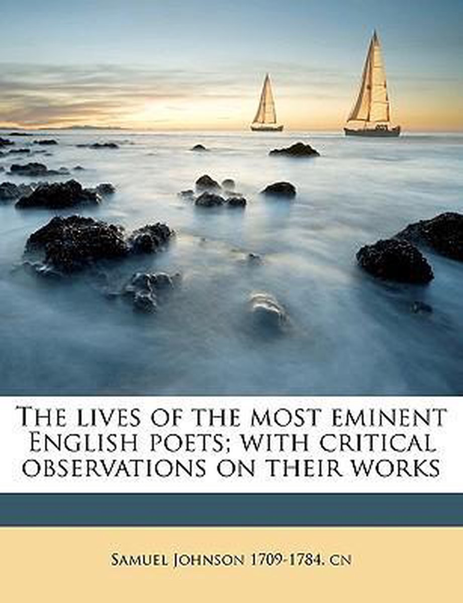 The Lives of the Most Eminent English Poets; With Critical Observations on Their Works Volume 2