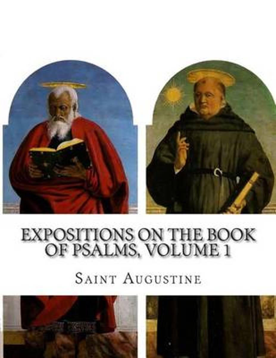 Expositions on the Book of Psalms, Volume 1
