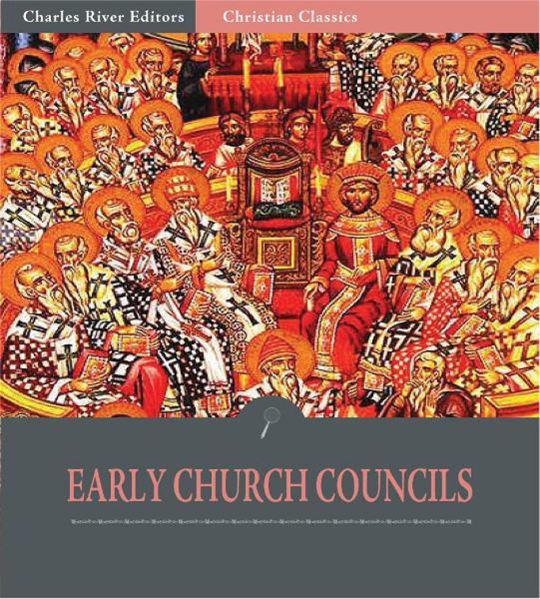 The Early Ecunemical Church Councils, 325 451 A.D.