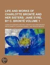 Life And Works Of Charlotte Bront And Her Sisters (Volume 1); Jane Eyre, By C. Bront