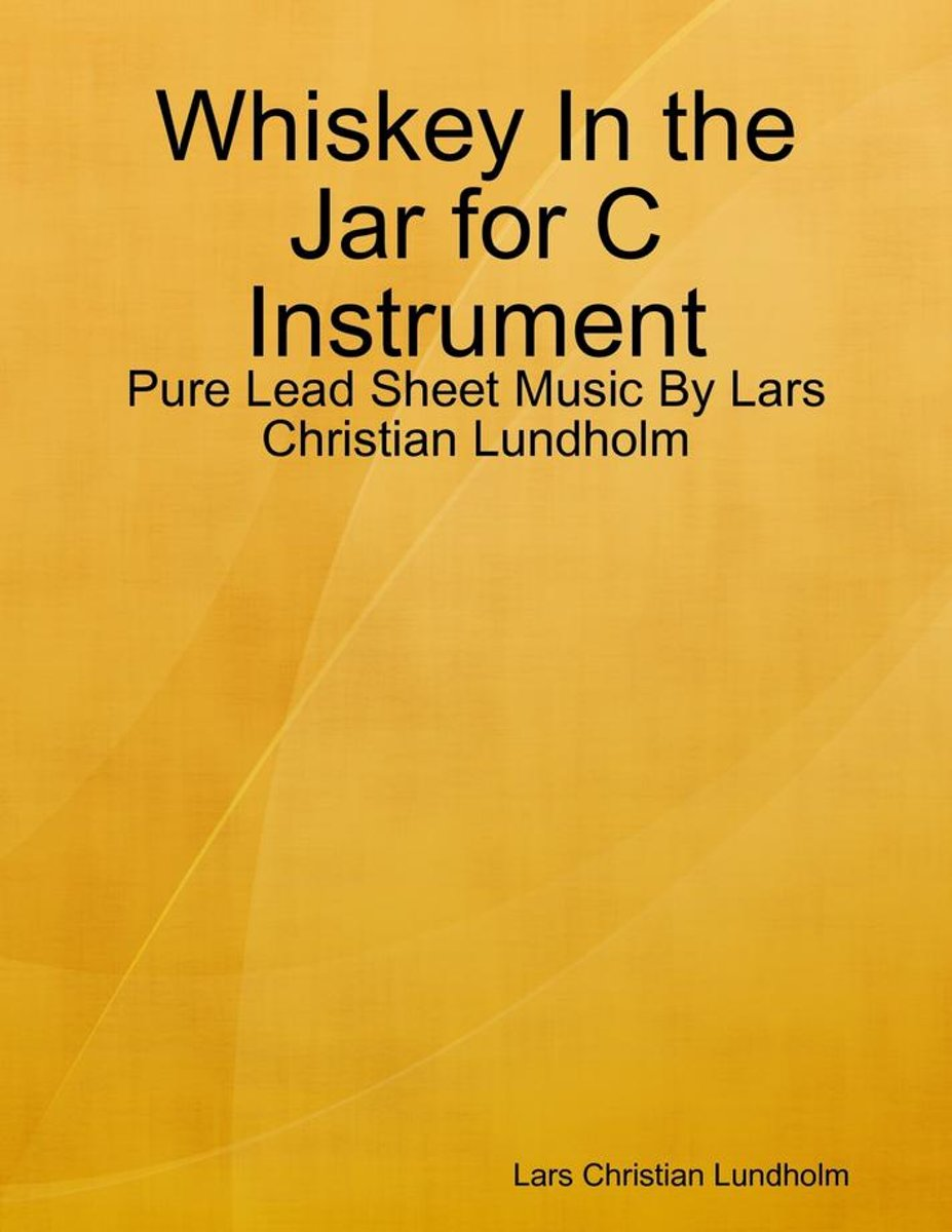 Whiskey In the Jar for C Instrument - Pure Lead Sheet Music By Lars Christian Lundholm