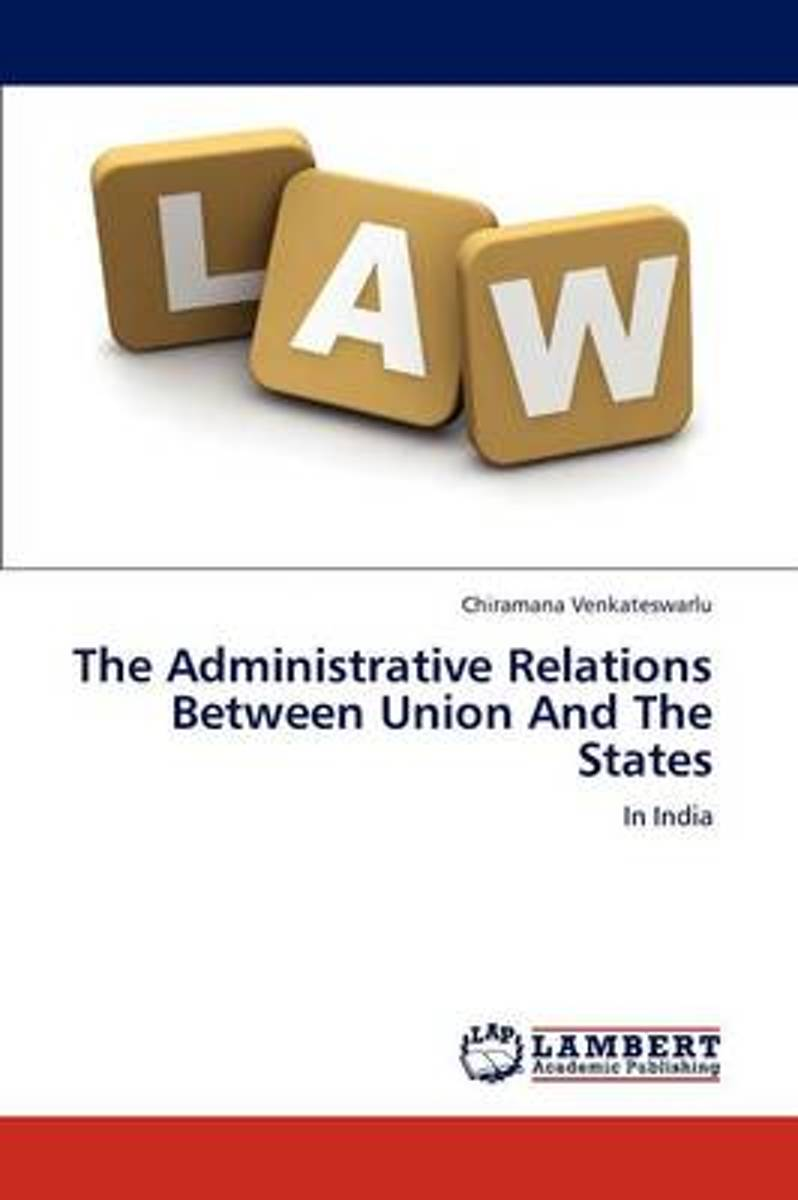 The Administrative Relations Between Union and the States