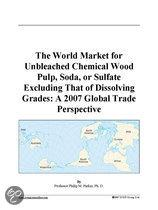 The World Market for Unbleached Chemical Wood Pulp, Soda, Or Sulfate Excluding That of Dissolving Grades