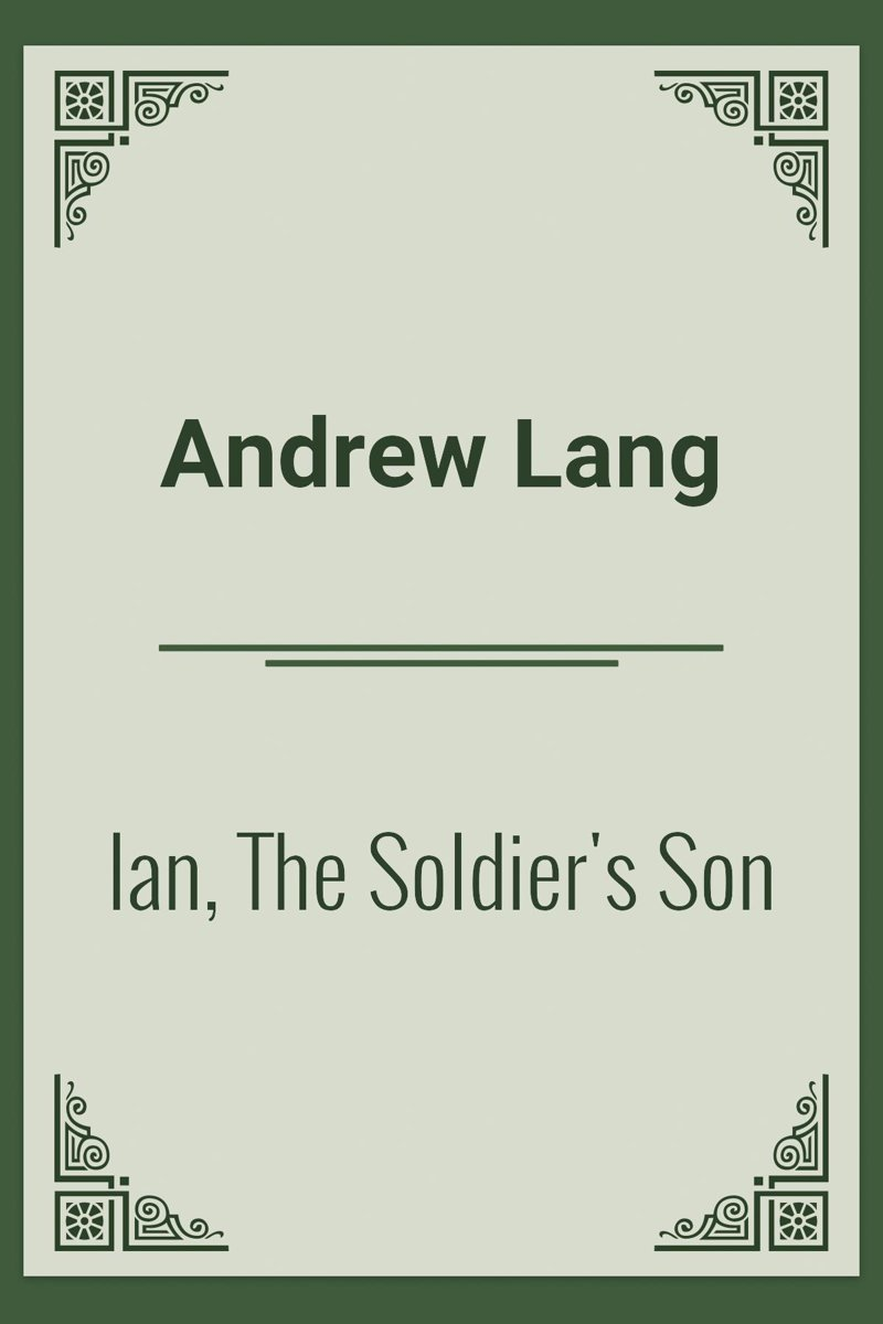 Ian, The Soldier's Son
