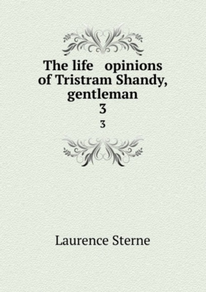 The Life & Opinions of Tristram Shandy, Gentleman
