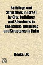 Buildings and Structures in Israel by City: Buildings and Structures in Beersheba, Buildings and Structures in Haifa