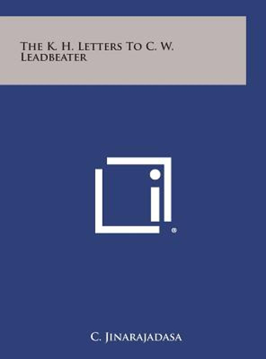 The K. H. Letters to C. W. Leadbeater
