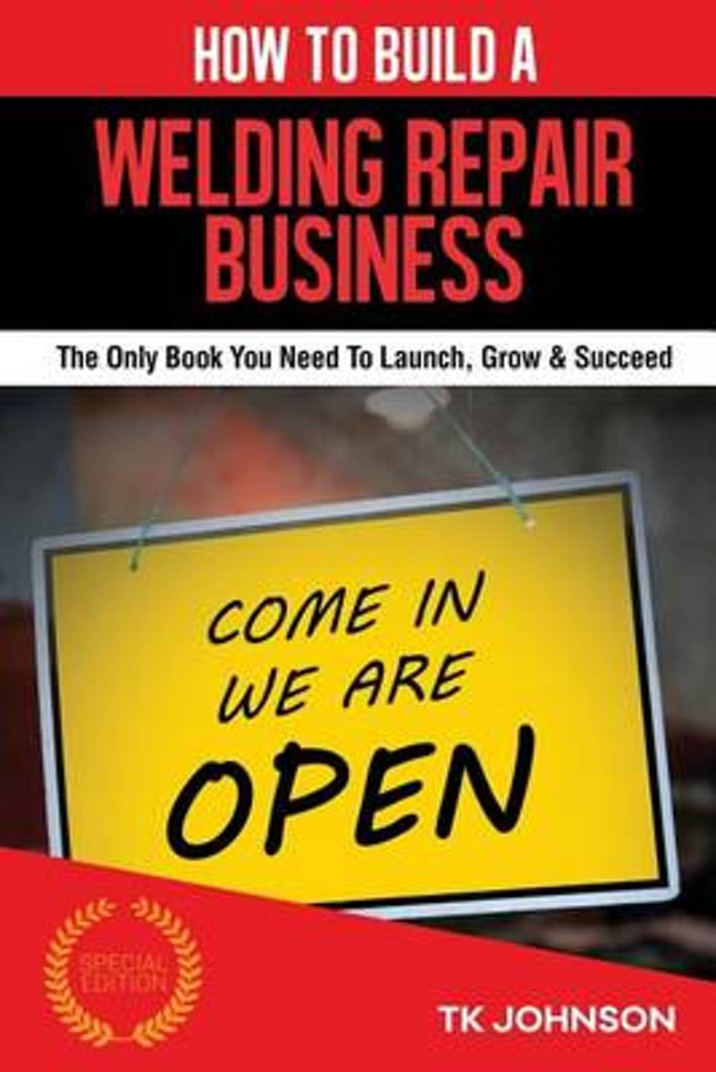 How to Build a Welding Repair Business (Special Edition)