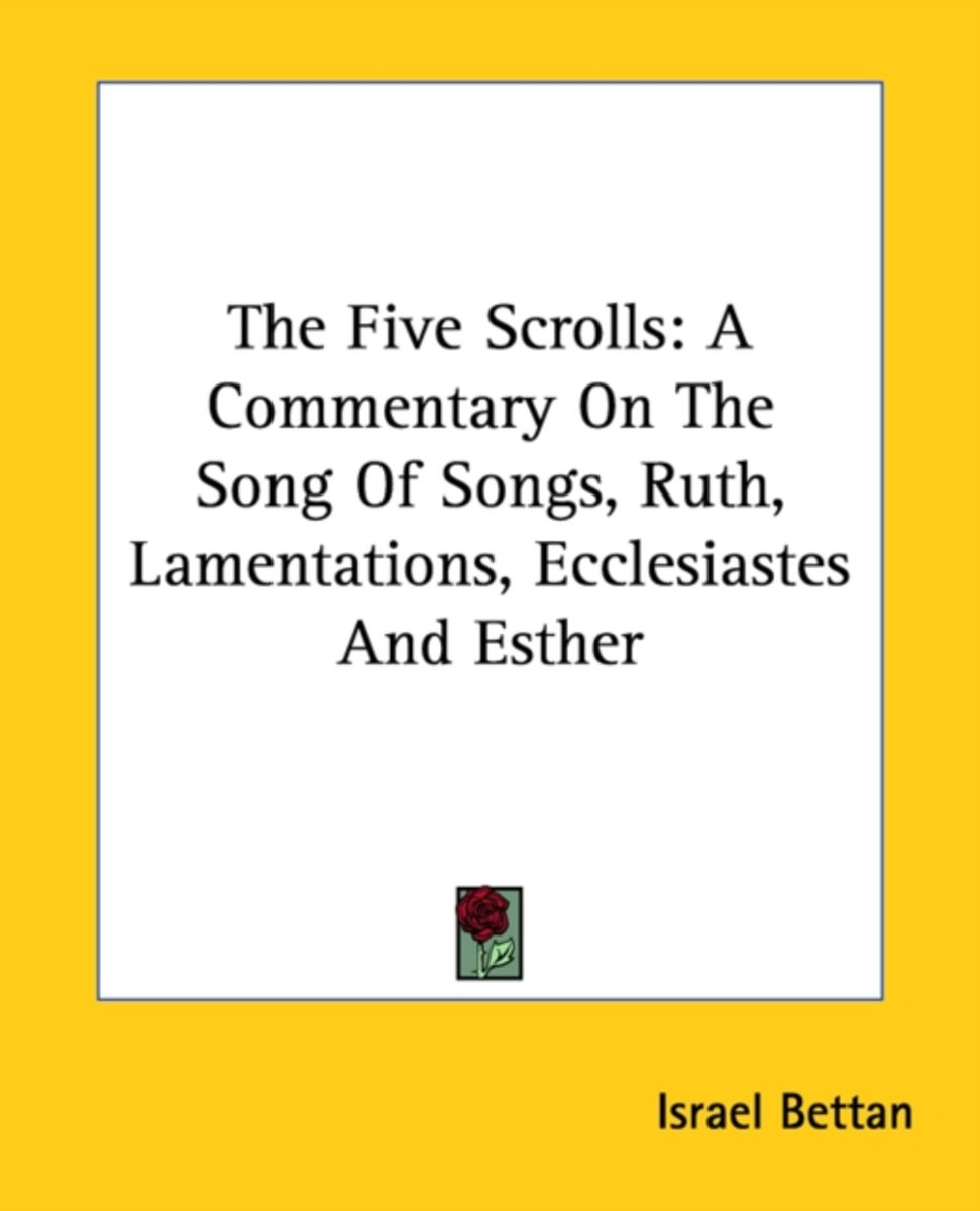 the Five Scrolls: a Commentary on the Song of Songs, Ruth, Lamentations, Ecclesiastes and Esther