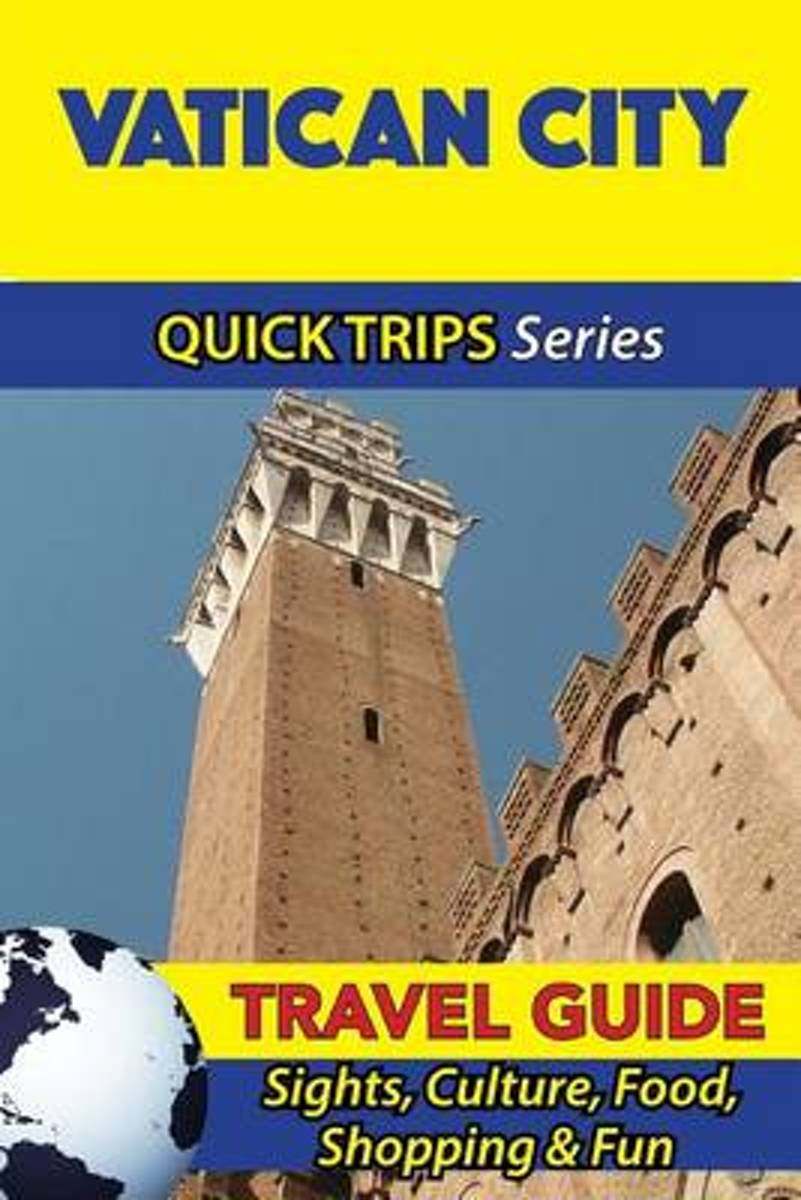 Vatican City Travel Guide (Quick Trips Series)