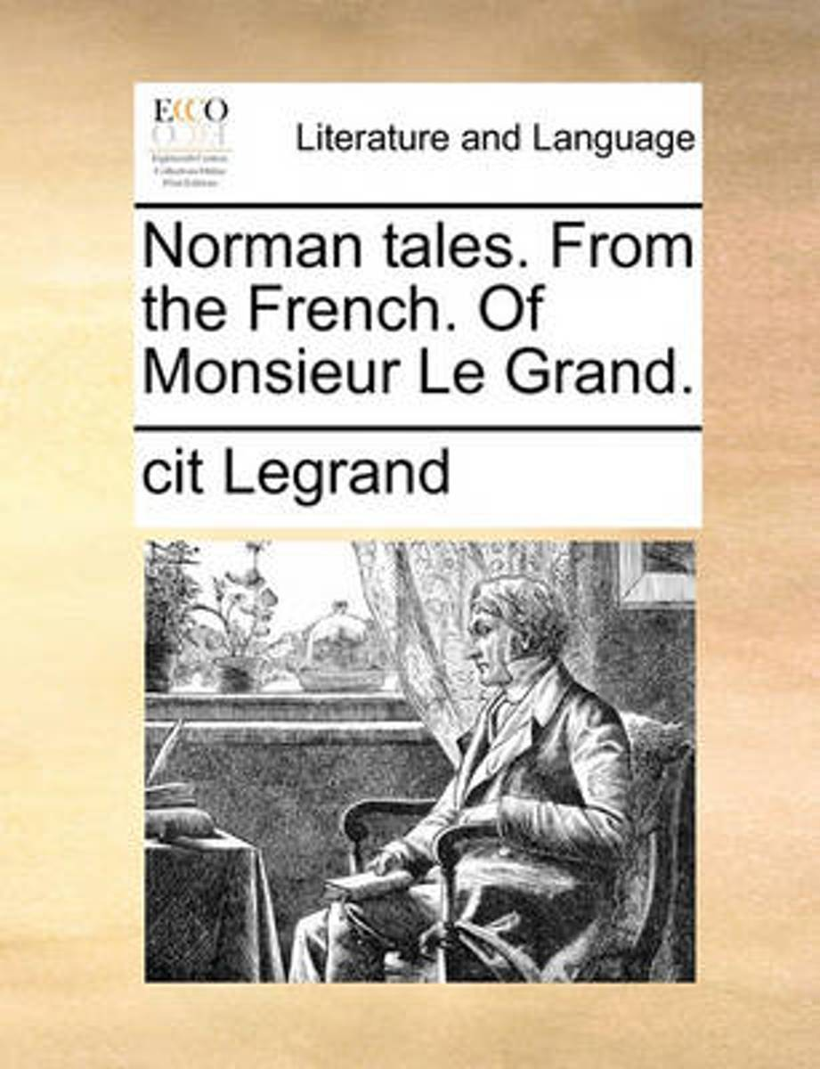 Norman Tales. from the French. of Monsieur Le Grand