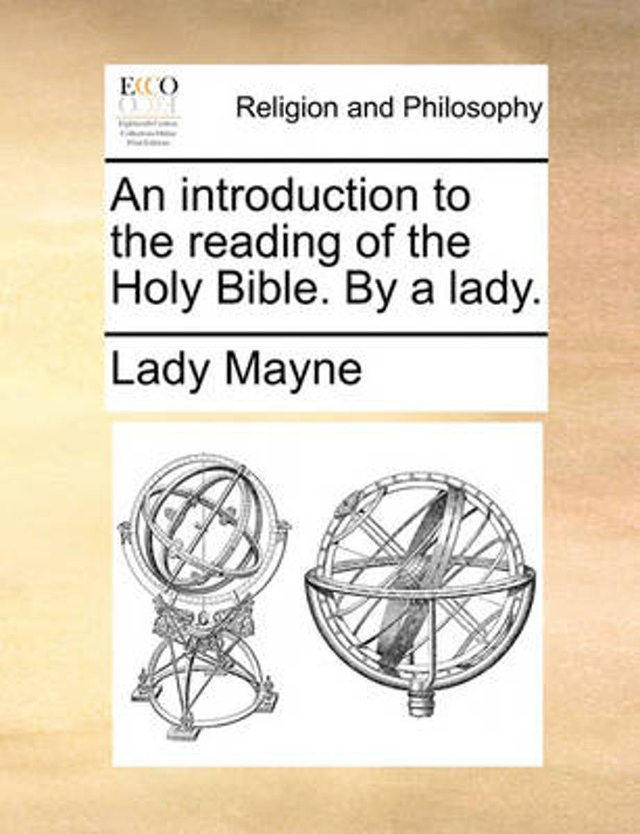 An Introduction to the Reading of the Holy Bible. by a Lady