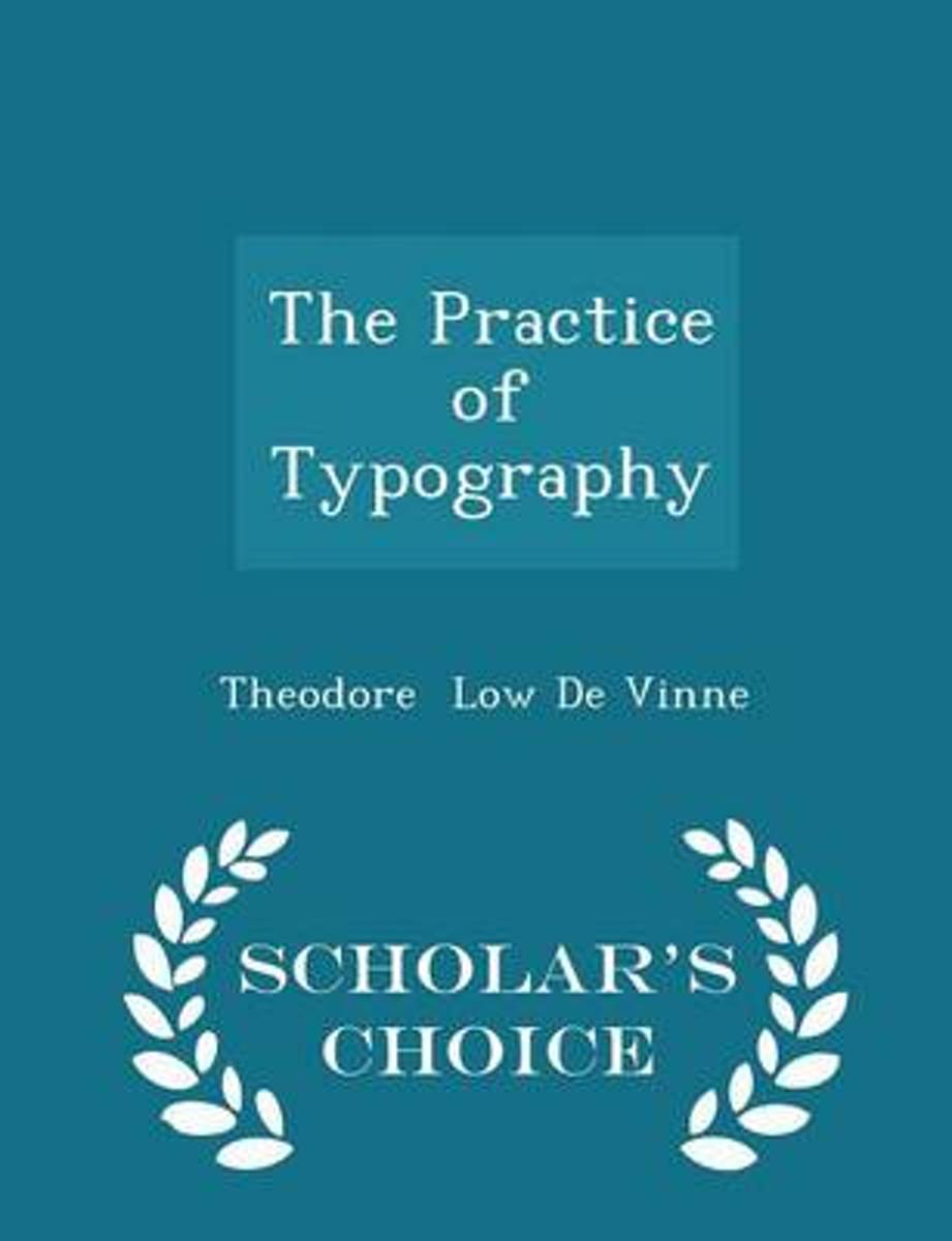 The Practice of Typography - Scholar's Choice Edition