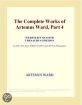The Complete Works of Artemus Ward, Part 4 (Webster's Spanish Thesaurus Edition)
