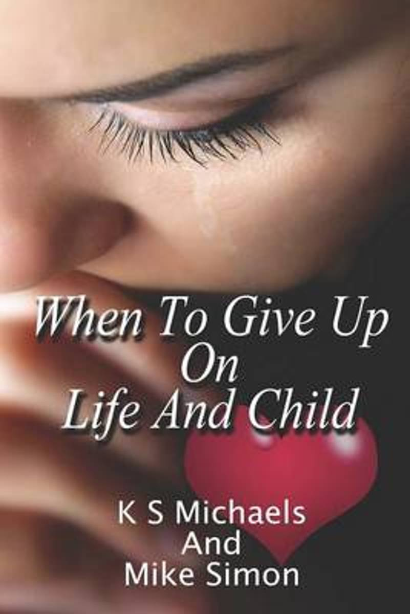 When to Give Up on Life and Child