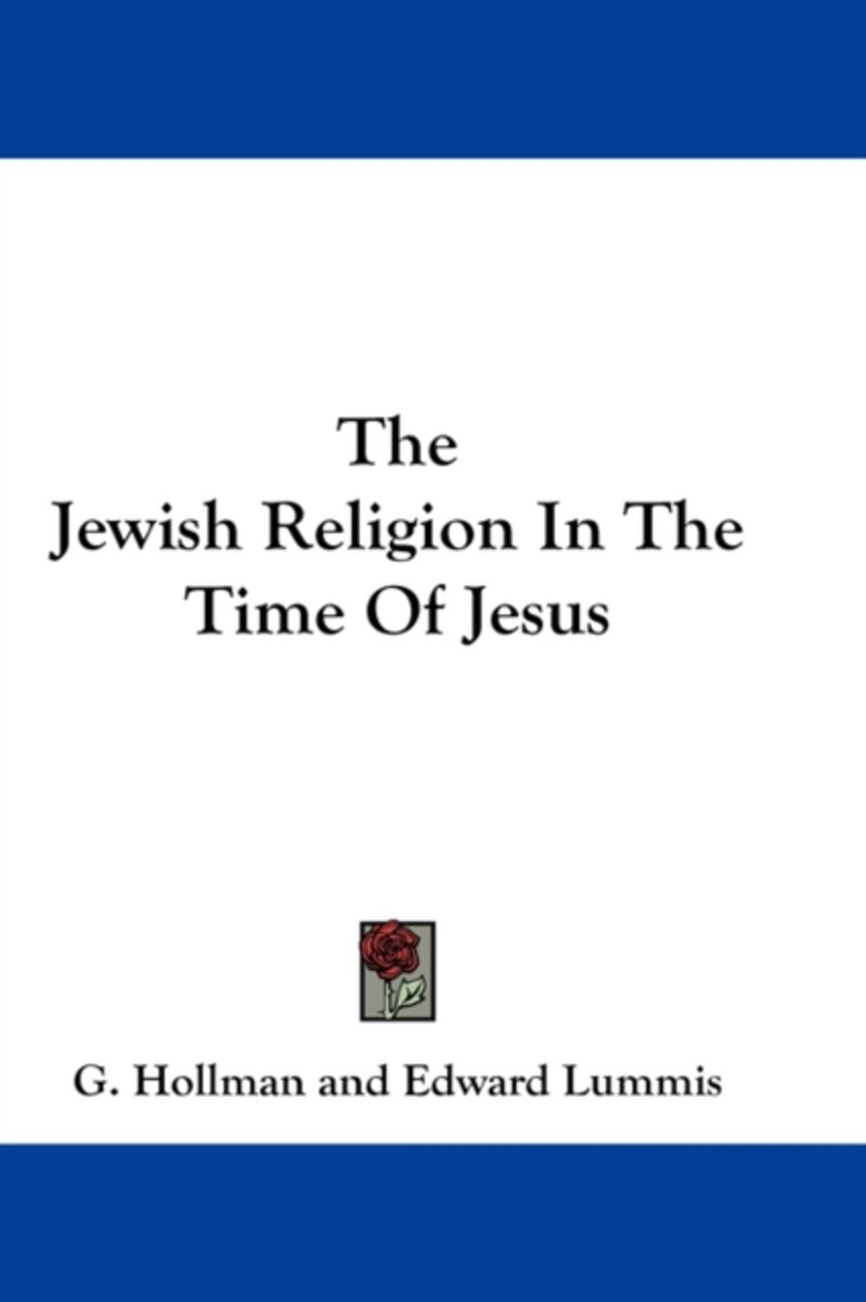 The Jewish Religion in the Time of Jesus