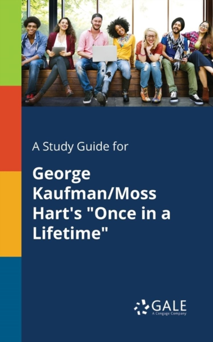 A Study Guide for George Kaufman/Moss Hart's Once in a Lifetime