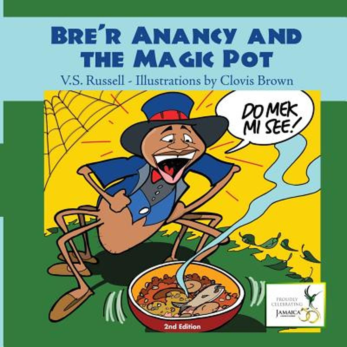 Bre'r Anancy and the Magic Pot