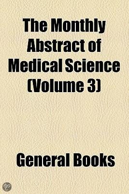 The Monthly Abstract Of Medical Science (Volume 3)