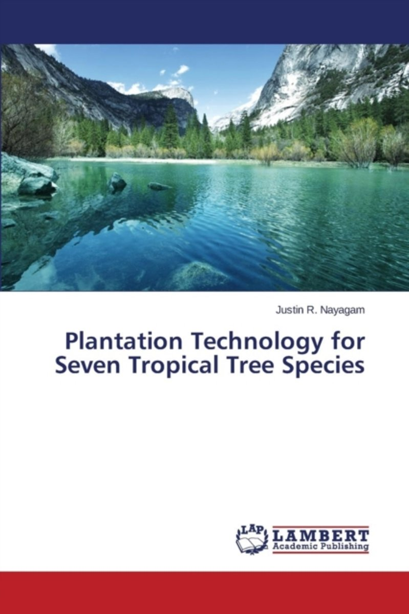 Plantation Technology for Seven Tropical Tree Species