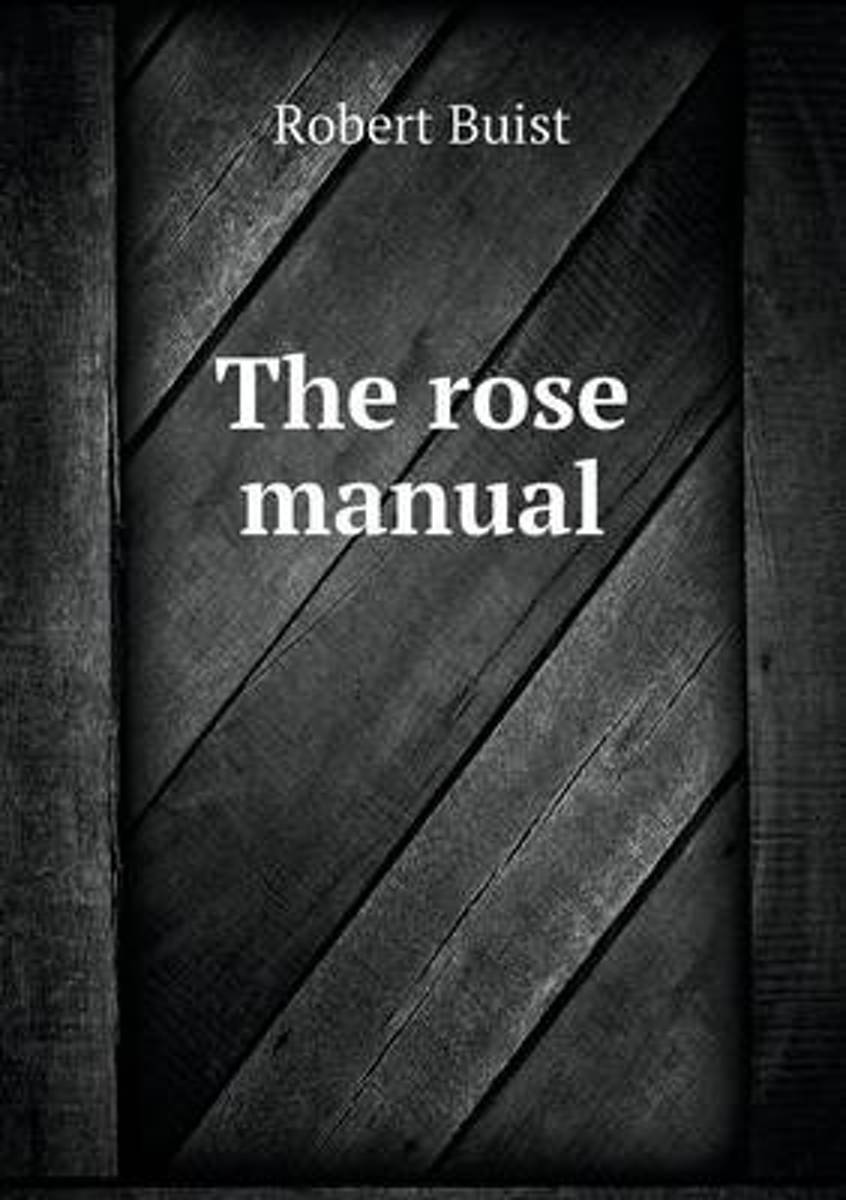The Rose Manual